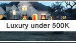 Luxury Homes under 500k