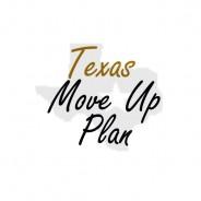 Texas Move Up Plan